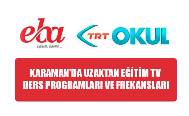 KARAMAN'DA UZAKTAN EĞİTİM TV DERS PROGRAMLARI VE FREKANSLARI