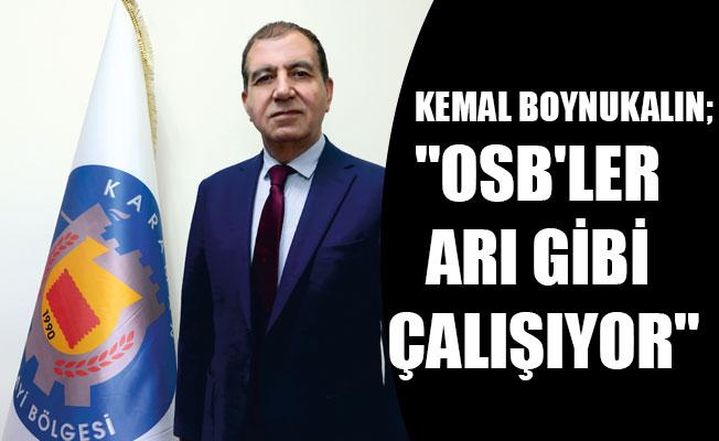 """""""OSB'LER ARI GİBİ ÇALIŞIYOR"""""""