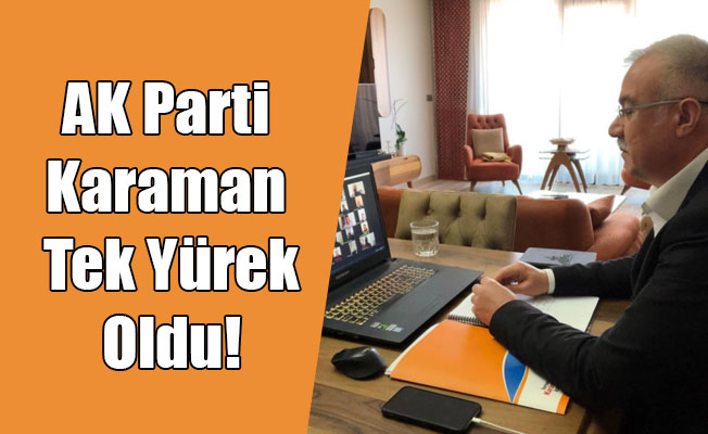 AK Parti Karaman Tek Yürek Oldu!