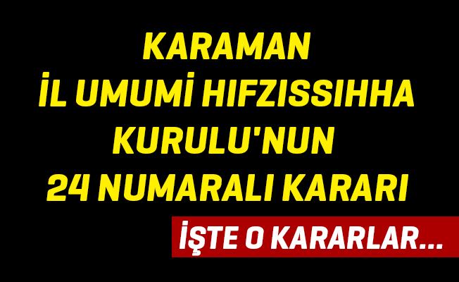 KARAMAN  İL UMUMİ HIFZISSIHHA KURULU'NUN 24 NUMARALI KARARI