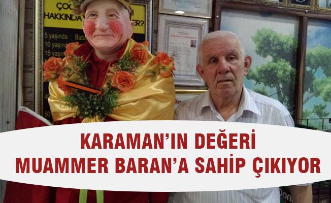 KARAMAN'IN DEĞERİ MUAMMER BARAN'A SAHİP ÇIKIYOR