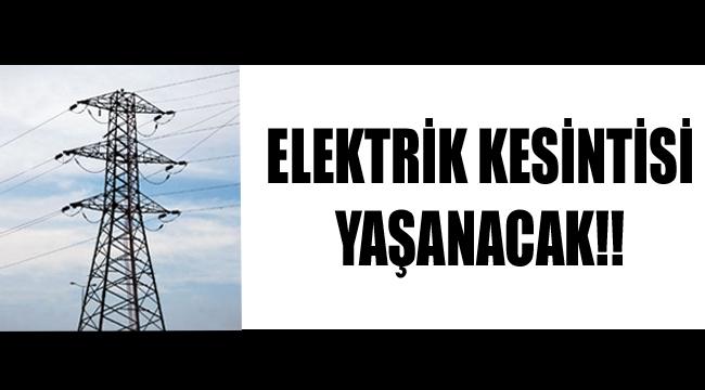 Elektrik Kesintisi Yaşanacak !!!