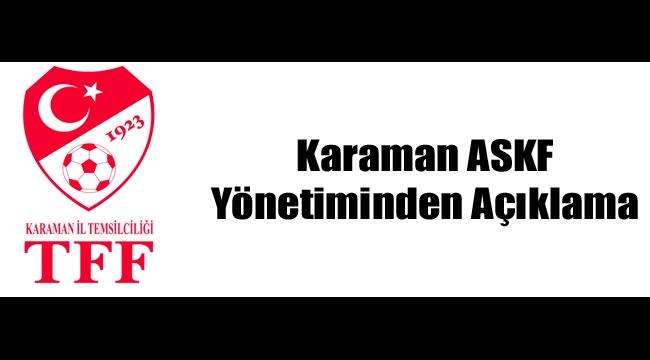 Karaman ASKF Yönetiminden Açıklama