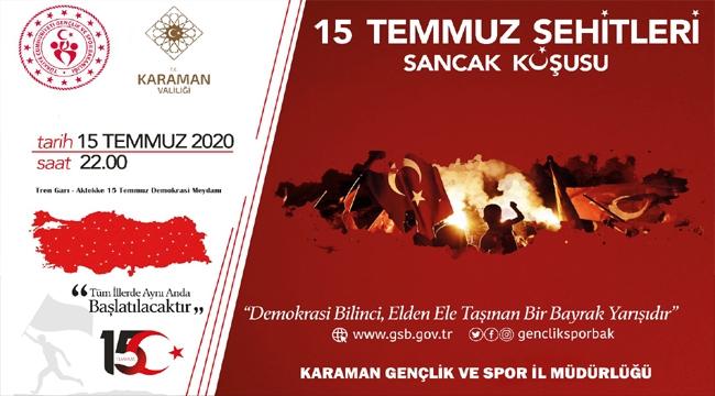 """KARAMAN'DA 15 TEMMUZ ŞEHİTLERİ ANISINA """"SANCAK KOŞUSU"""" DÜZENLENECEK"""