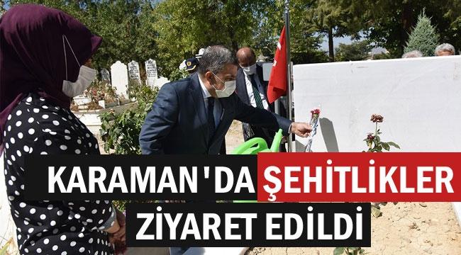 KARAMAN'DA ŞEHİTLİKLER ZİYARET EDİLDİ
