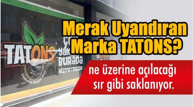 Merak Uyandıran Marka TATONS?