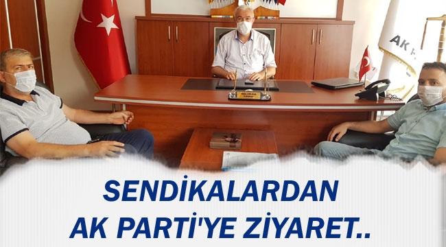 SENDİKALARDAN AK PARTİ'YE ZİYARET..