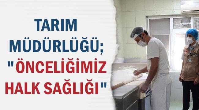 """TARIM MÜDÜRLÜĞÜ; """"ÖNCELİĞİMİZ HALK SAĞLIĞI"""""""