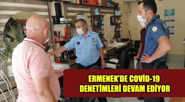 ERMENEK'DE COVİD-19 DENETİMLERİ DEVAM EDİYOR