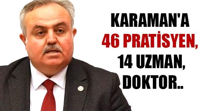 KARAMAN'A 46 PRATİSYEN, 14 UZMAN DOKTOR..