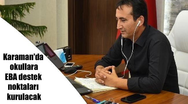 Karaman'da okullara EBA destek noktaları kurulacak