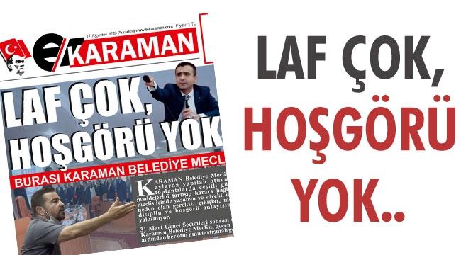 LAF ÇOK, HOŞGÖRÜ YOK..