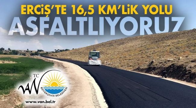 BÜYÜKŞEHİR ERCİŞ'TE 16,5 KM'LİK YOLU ASFALTLIYOR