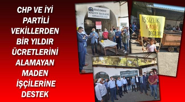 CHP ve İYİ Partili vekillerden bir yıldır ücretlerini alamayan maden işçilerine destek