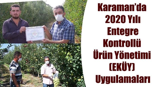 Karaman'da 2020 Yılı Entegre Kontrollü Ürün Yönetimi (EKÜY) Uygulamaları