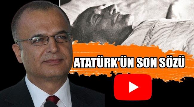 ATATÜRK'ÜN SON SÖZÜ