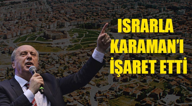 ISRARLA KARAMAN'I İŞARET ETTİ