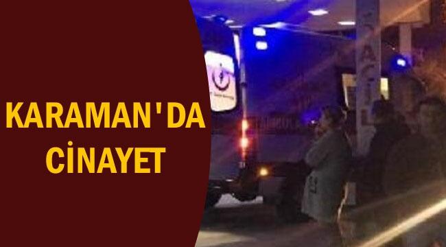 KARAMAN'DA CİNAYET