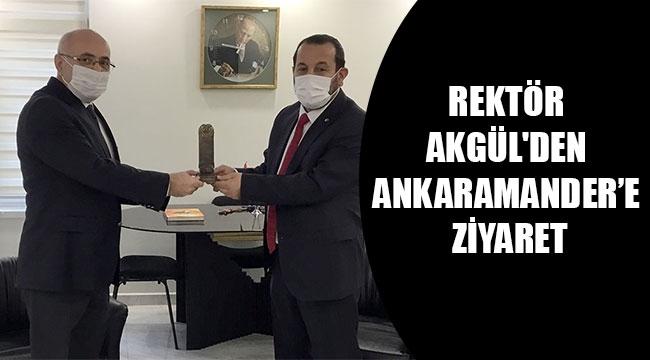 REKTÖR AKGÜL'DEN ANKARAMANDER'E ZİYARET