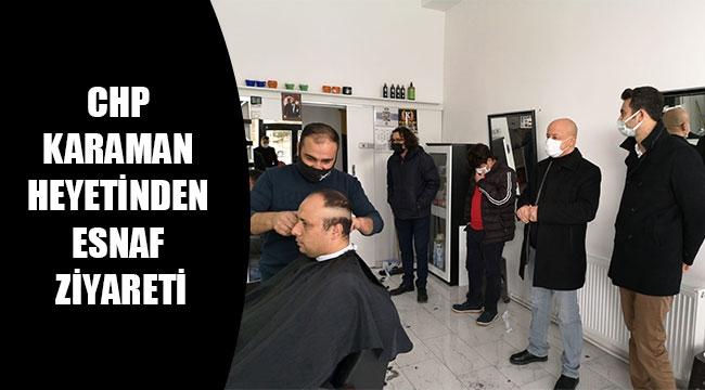 CHP KARAMAN HEYETİNDEN ESNAF ZİYARETİ