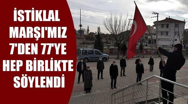 İSTİKLAL MARŞI'MIZ 7'DEN 77'YE HEP BİRLİKTE SÖYLENDİ