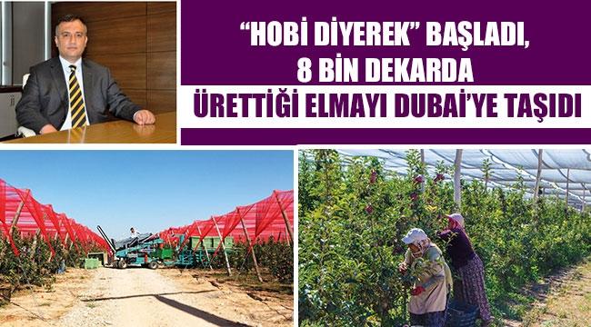 """""""HOBİ DİYEREK"""" BAŞLADI, 8 BİN DEKARDA ÜRETTİĞİ ELMAYI DUBAİ'YE TAŞIDI"""