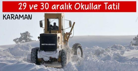 29 ve 30 aralık Karaman'da Okullar Tatil