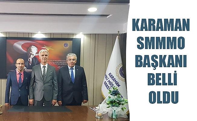 KARAMAN SMMMO BAŞKANI BELLİ OLDU