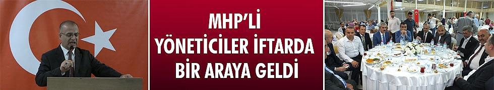 MHP'Lİ YÖNETİCİLER İFTARDA BİR ARAYA GELDİ
