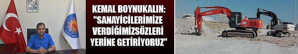 """KEMAL BOYNUKALIN:""""SANAYİCİLERİMİZE VERDİĞİMİZ SÖZLERİ YERİNE GETİRİYORUZ"""""""