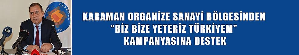 """KARAMAN ORGANİZE SANAYİ BÖLGESİNDEN """"BİZ BİZE YETERİZ TÜRKİYEM"""" KAMPANYASINA DESTEK"""