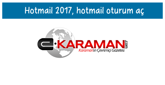 Hotmail 2017, hotmail oturum aç