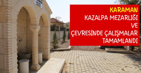 Karaman Kazalpa Mezarlığı'nda çalışmalar bitti