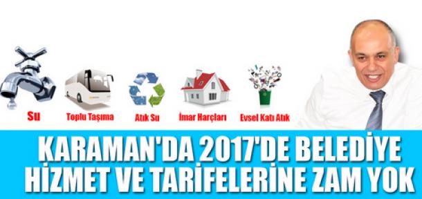 Karaman'da 2017 yılında zam yok
