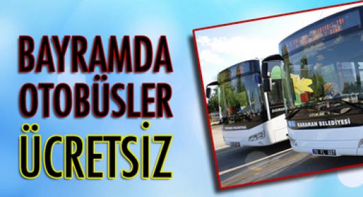 Karaman'da bayram günleri otobüsler ücretsiz olacak