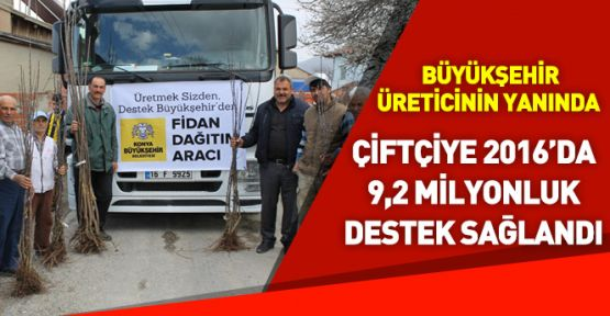 Konya'da 2016 yılında 9,2 Milyonluk Fidan ve Fide Desteği Verildi