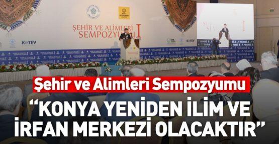 Şehir ve Âlimleri Sempozyumu Konya'da Başladı
