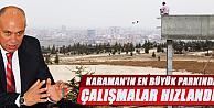 Karaman#039;da Türk Dünyası Kültür Parkı#039;nda çalışmalara hız verildi