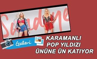 KARAMANLI POP YILDIZI ÜNÜNE ÜN KATIYOR
