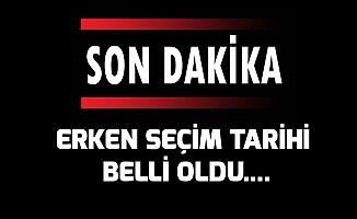 ERKEN SEÇİM TARİHİ BELLİ OLDU....