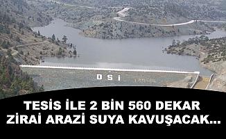 TESİS İLE 2 BİN 560 DEKAR ZİRAİ ARAZİ SUYA KAVUŞACAK...