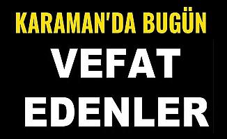 KARAMAN'DA BUGÜN VEFAT EDENLER - 29.07.2018