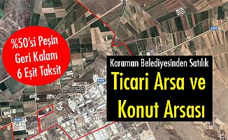 Karaman Belediyesinden Satılık Ticari Arsa ve Konut Arsası