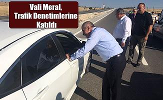 Vali Meral, Trafik Denetimlerine Katıldı