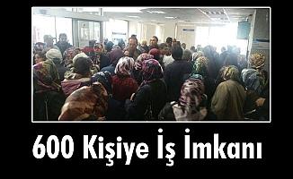 600 Kişiye İş İmkanı