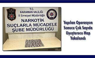 Yapılan Operasyon Sonucu Çok Sayıda Uyuşturucu Hap Yakalandı