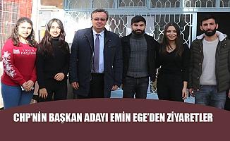 CHP'NİN BAŞKAN ADAYI EMİN EGE'DEN ZİYARETLER