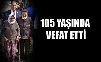 105 YAŞINDA VEFAT ETTİ