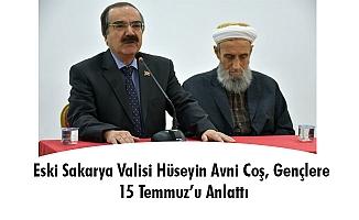 Eski Sakarya Valisi Hüseyin Avni Coş, Gençlere 15 Temmuz'u Anlattı
