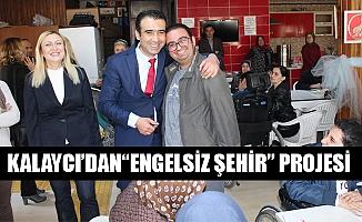 """KALAYCI'DAN""""ENGELSİZ ŞEHİR"""" PROJESİ"""